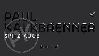 Paul Kalkbrenner - Spitz Auge 'Guten Tag' Album (Official PK Version)
