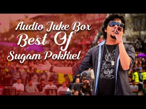 Best Of Sugam Pokhrel Audio Jukebox    Reshma Pun/Prabisha Adhikari & More