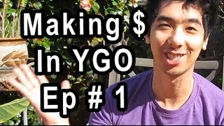 No Need to Ripoff people to Make $ with YGO (How to make $ with YuGiOh Ep 1)