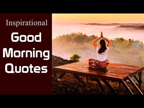 Inspirational Good Morning Quotes That Will Brighten Your Day