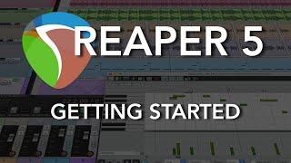 Gambar cover REAPER 5 - Getting Started in REAPER // Setup, Loops, Editing, Recording Audio, MIDI