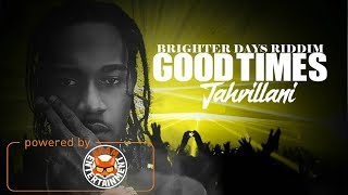 Jahvillani - Good Times [Brighter Days Riddim] March 2018