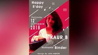 Kaur B Birthday Created By JAVA EMPIRE