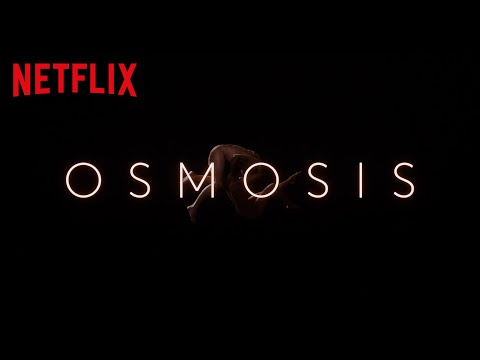 Osmosis | Resmi Fragman | Netflix