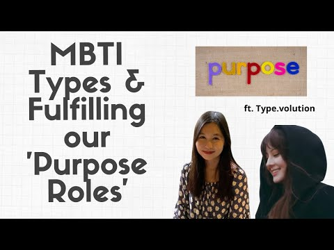 MBTI Types & Aligning With Our 'Purpose Roles' in Life ft. Type.Volution