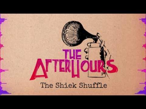 The Sheik Shuffle - The After Hours