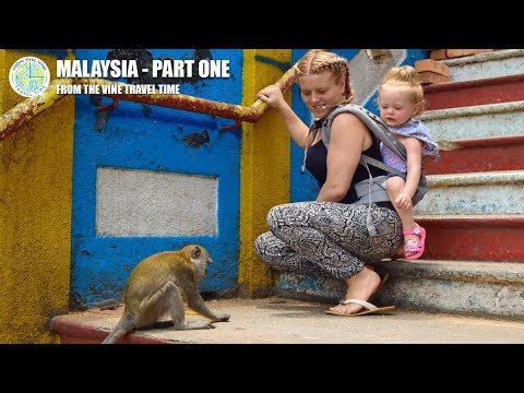 Malaysia - Part 1 (From The Vine Travel Time)