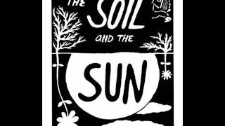 Raised in Glory- The Soil & the Sun