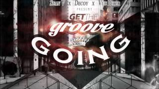 Sean V - Get The Groove Going  ft. Decoy ,Vue Peter (Prod: Milan)
