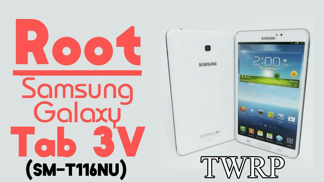 How to Root Samsung Galaxy Tab 3V (SMT116NU)