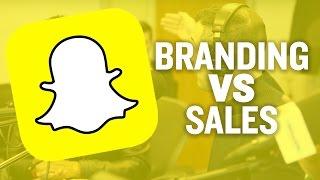 Snapchat Marketing: Branding Versus Sales