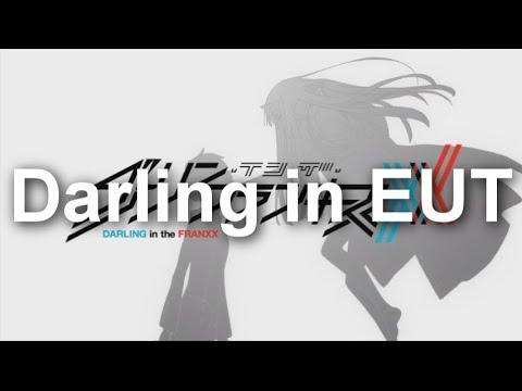 Darling in EUT