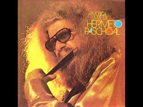 Hermeto Pascoal - A Música Livre de Hermeto Pascoal (Álbum Completo - Full Album)