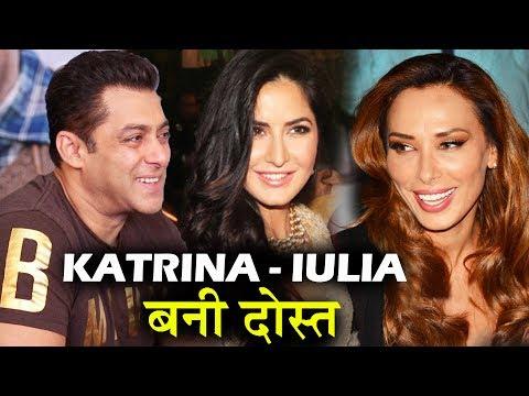 Salman की Girlfriend Iulia और Katrina बने पक्के दोस्त