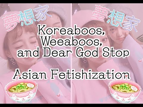Koreaboos, Weaboos, and Dear Lord Please Stop (Asian Fetishization & Racism) Cringe Compilation