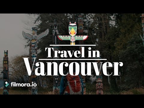 A Week in Vancouver | The Travel Series – filmora.io
