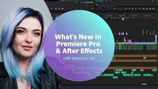 What's New in Premiere Pro & After Effects with Valentina Vee | Adobe MAX 2018