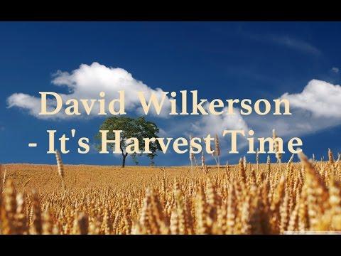 David Wilkerson - It's Harvest Time | Full Sermon