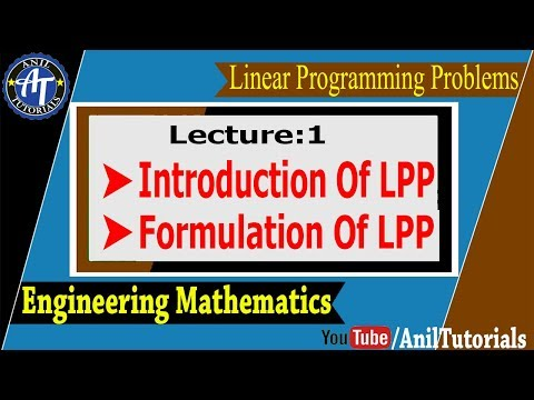 Linear Programming Problems [Lecture:1]   Engineering Mathematics   Anil Tutorials