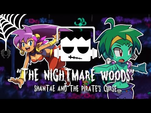 """""""The Nightmare Woods"""" Shantae & The Pirate's Curse Remix"""