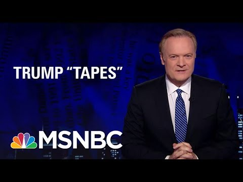 Lawrence: We May Not Have Heard The End Of Tapes And Donald Trump   The Last Word   MSNBC