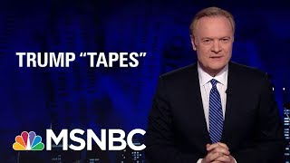 Lawrence: We May Not Have Heard The End Of Tapes And Donald Trump | The Last Word | MSNBC