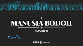 Manusia Bodoh (MALE KEY) Ada Band (KARAOKE PIANO)