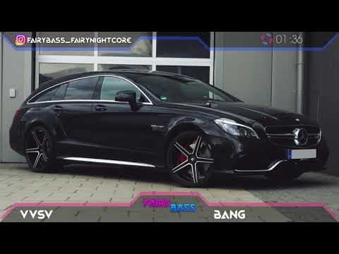 『Bass Boosted』VVSV - Bang