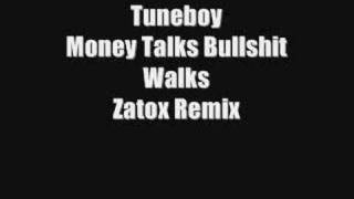 Tuneboy - Money Talks Bullshit Walks (Zatox Remix)