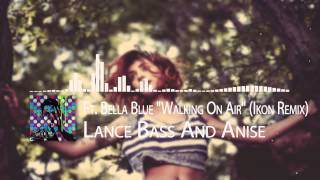"Lance Bass And Anise - ""Walking On Air""  Ft. Bella Blue (Ikon Remix)"