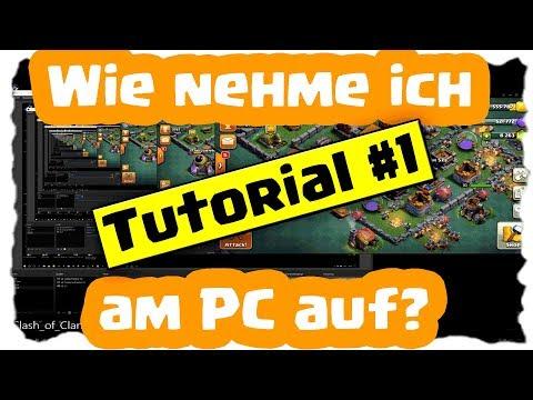 WIE NEHME ICH AM PC AUF? - TUTORIAL#1   Clash of Clans Deutsch [German]   Let´s Play COC