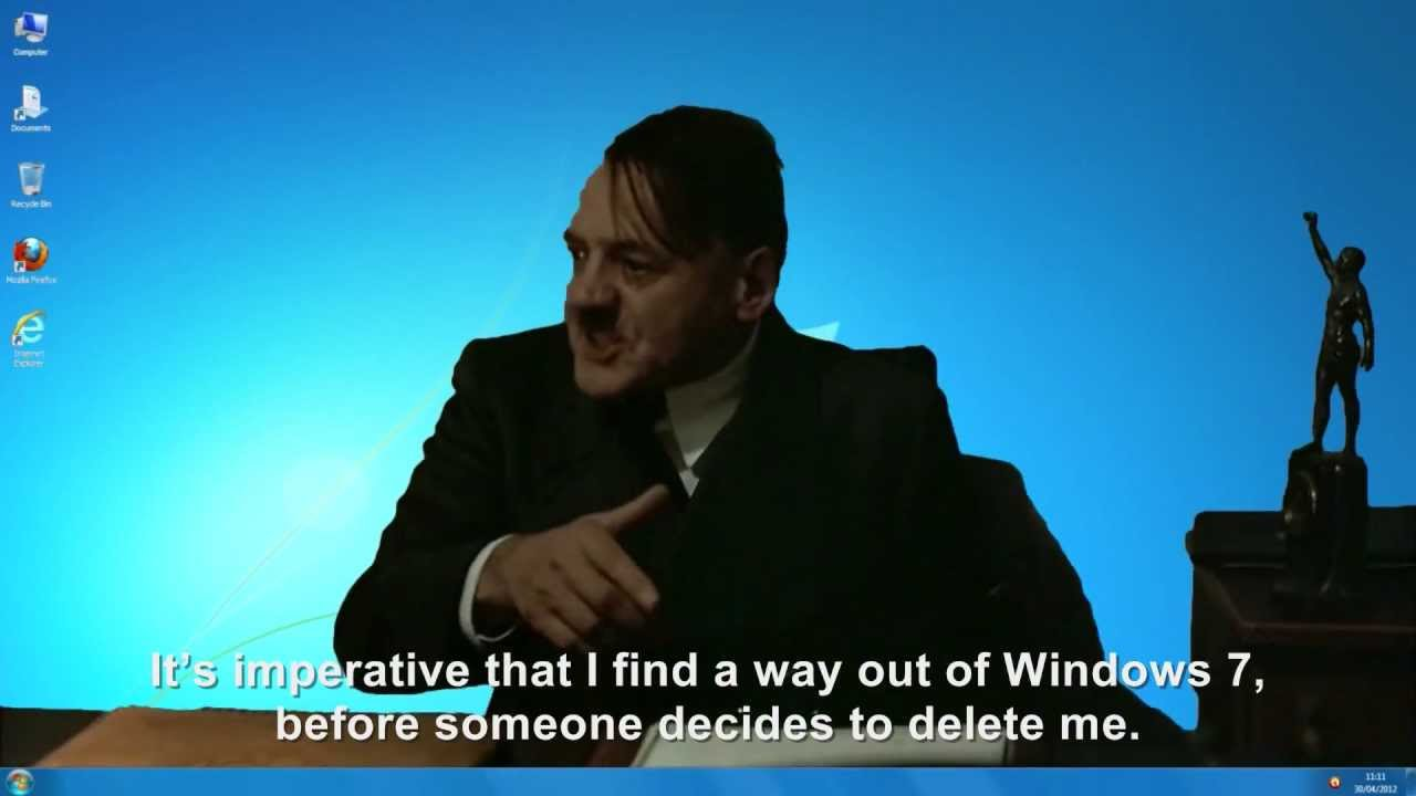 Hitler is informed he's installed on Windows 7