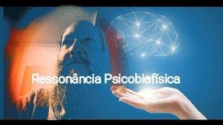 Baixar RESSONÂNCIA PSICOBIOFÍSICA - Dr Carlos Carvalho explica o que é