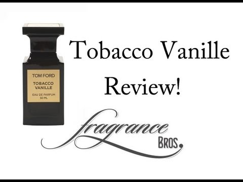 Tom Ford Tobacco Vanille Review!  Enduring Sophistication