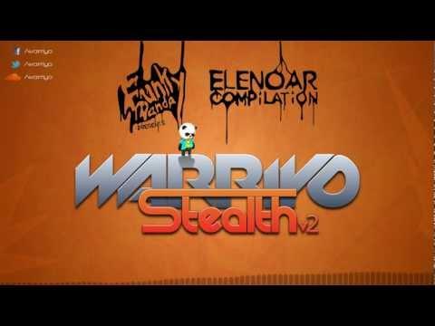Warriyo - Stealth v2 (Elenoar compilation)