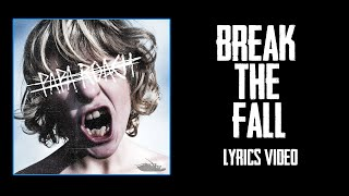 Papa Roach - Break The Fall (Lyrics Video) | by DARKWHITE