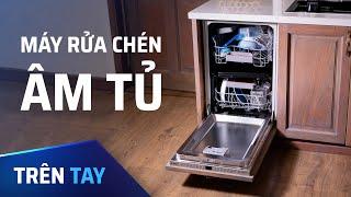 Máy rửa chén âm tủ, tặng vợ thì cái này còn hơn iPhone