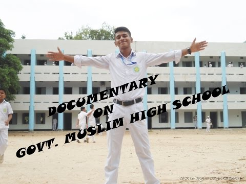 Documentary on Govt. Muslim High School,Chittagong by (Give me some light)