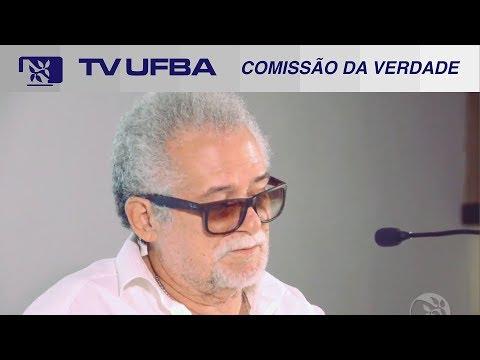 TV UFBA - Comissão da Verdade da UFBA - 1ª Oitiva: Carlos Capinan