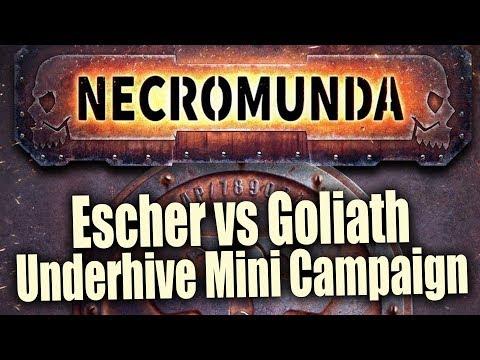 Escher vs Goliath Necromunda : Underhive Mini Campaign Episode 3