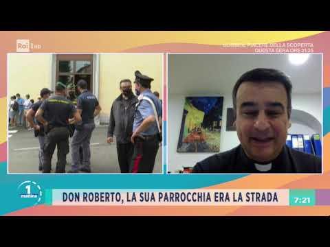 Don Roberto, il prete degli ultimi - Unomattina 16/09/2020