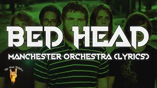 Manchester Orchestra - Bed Head (Lyrics) - The Rock Rotation