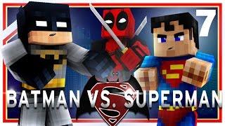 "Minecraft Deadpool #7: ""Batman vs Superman: Dawn of Justice"" Part 2 (Minecraft Roleplay) w/ Xylo"
