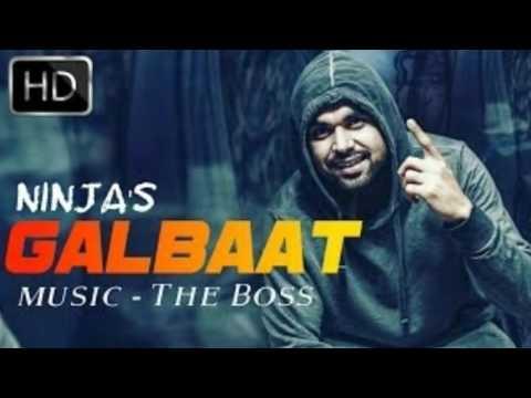 Galbaat (FULL SONG)  Ninja Brand New Punjabi Song 2017
