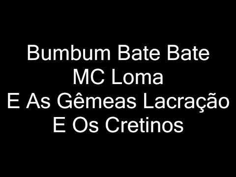 MC Loma E As Gêmeas Lacração Os Cretinos - Lacração letra