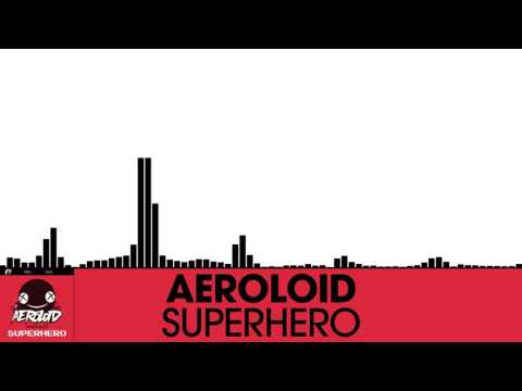 Aeroloid - Superhero [Electro House | Plasmapool]