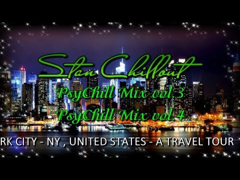 Stan Chillout - PsyChill Mix vol.3-4 (MANHATTAN , UNITED STATES - A TRAVEL TOUR)