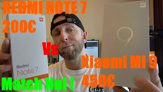 Xiaomi MI 9 Vs Redmi Note 7,  450€ Vs 200€, pourquoi un  MATCH NUL?