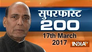 Superfast 200 | 17th March, 2017 ( Part 1 ) - India TV