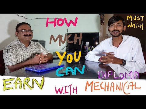 HOW MUCH YOU CAN EARN WITH MECHANICAL DIPLOMA ? YOU CAN`T IMAGINE ~ MUCH WATCH~ EXPERIENCE & SUCCESS